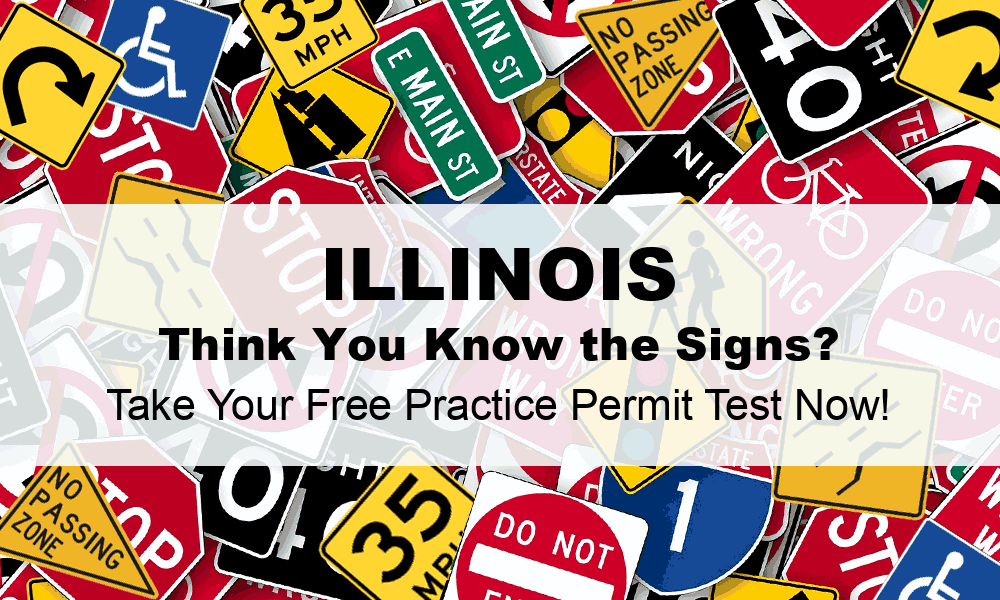 "Image of road signs covered by text that reads ""Illinois think you know the signs? Take your free practice permit test now"""