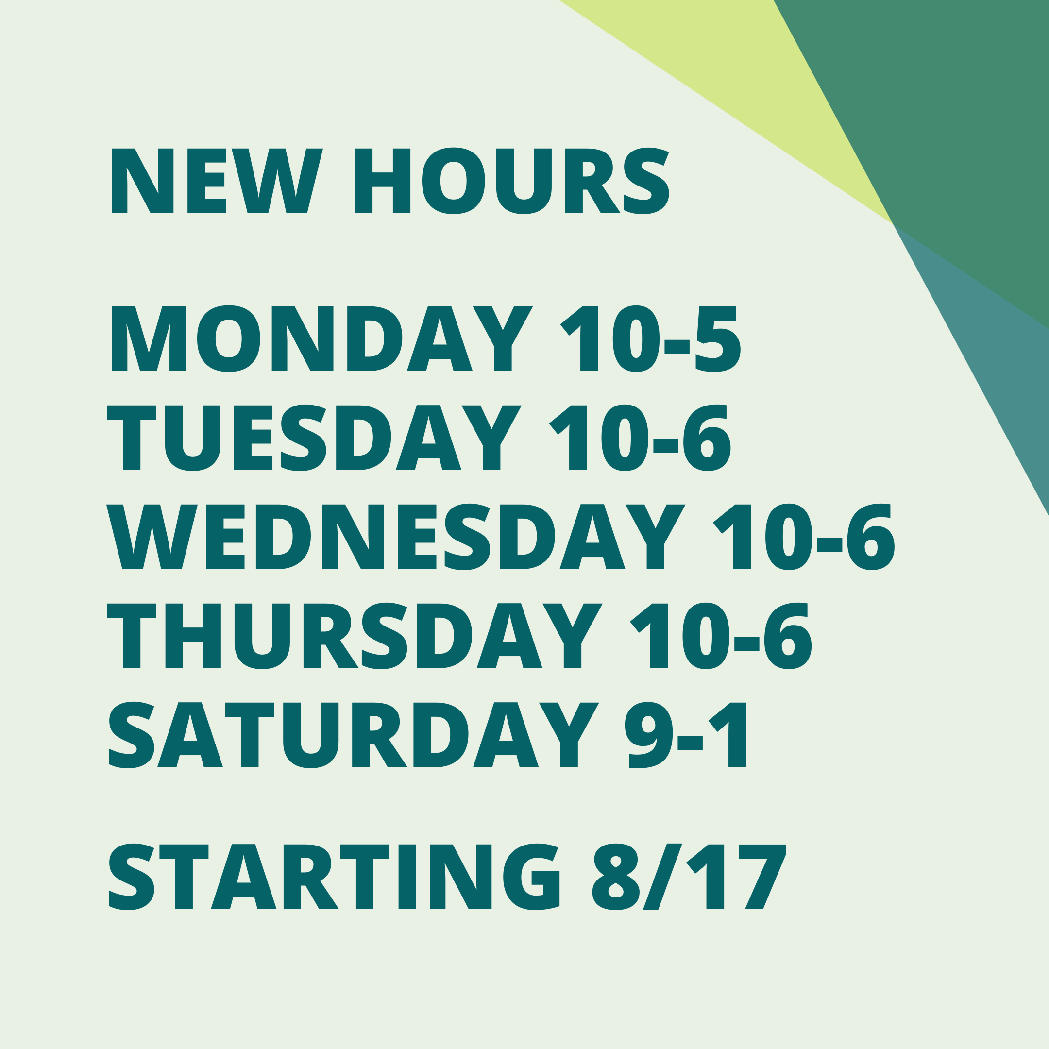 New Hours starting 8/17/20 MF 10-5 TWH 10-6