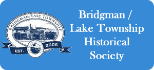 Bridgman / Lake Township Historical Society