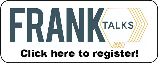 Image says Click here to register and has the FRANK Talks logo. Includes link to register for a FRANK Talks