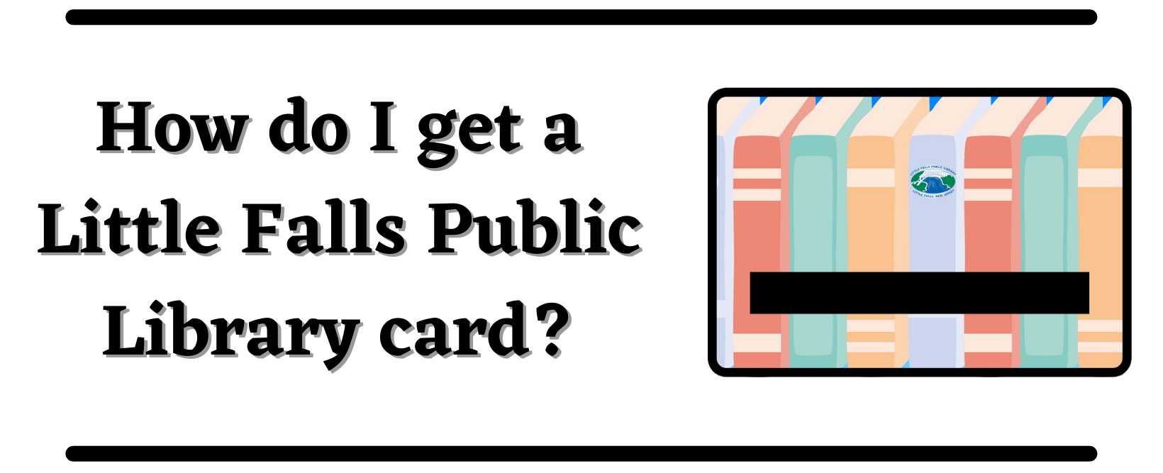 How do I get a Little Falls Library Card
