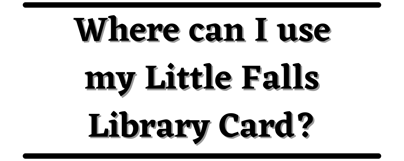 Where can I use my library card
