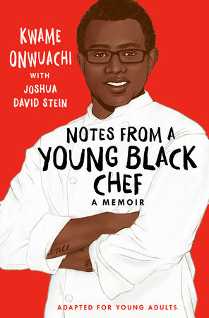 Notes from a Young Black Chef by Kwame Onwuachi