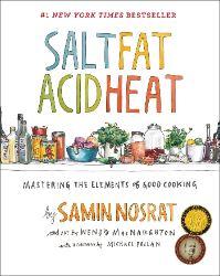 Salt Fat Acid Heat by Samin Nosrat