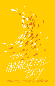 The Immortal Boy by Francisco Montana Ibanez