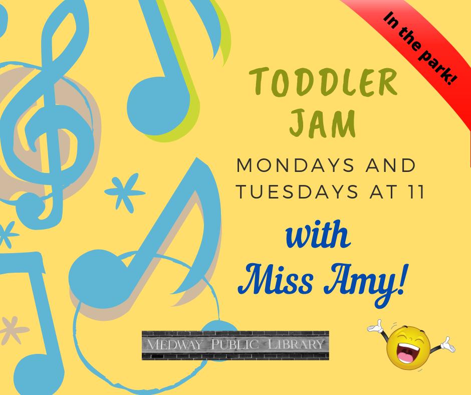 Toddler Jam with Miss Amy Mondays and Tuesdays  at 11