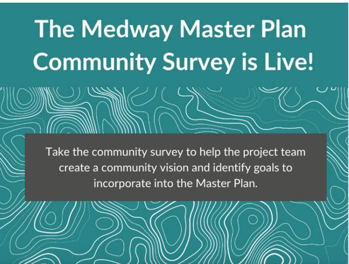 Medway Master Plan Survey is live at https://bit.ly/3ebCVam