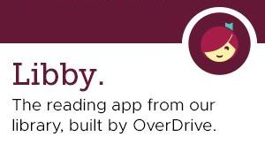 Libby: The reading app from our library, build by Overdrive.