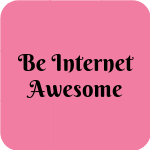 Links to Be Internet Awesome site: To make the most of the internet, kids need to be prepared to make smart decisions. Be Internet Awesome teaches kids the fundamentals of digital citizenship and safety so they can explore the online world with confidence.