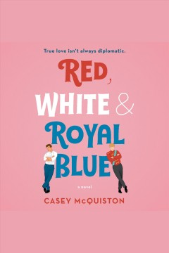 Book Cover - Red, White and Royal Blue
