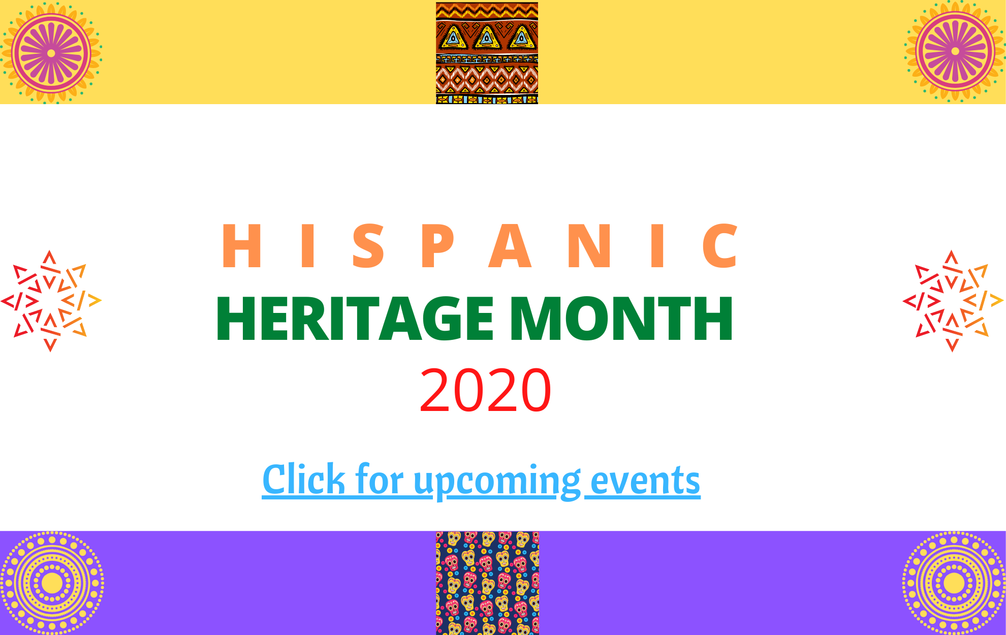 Click for upcoming Hispanic Heritage Month events.