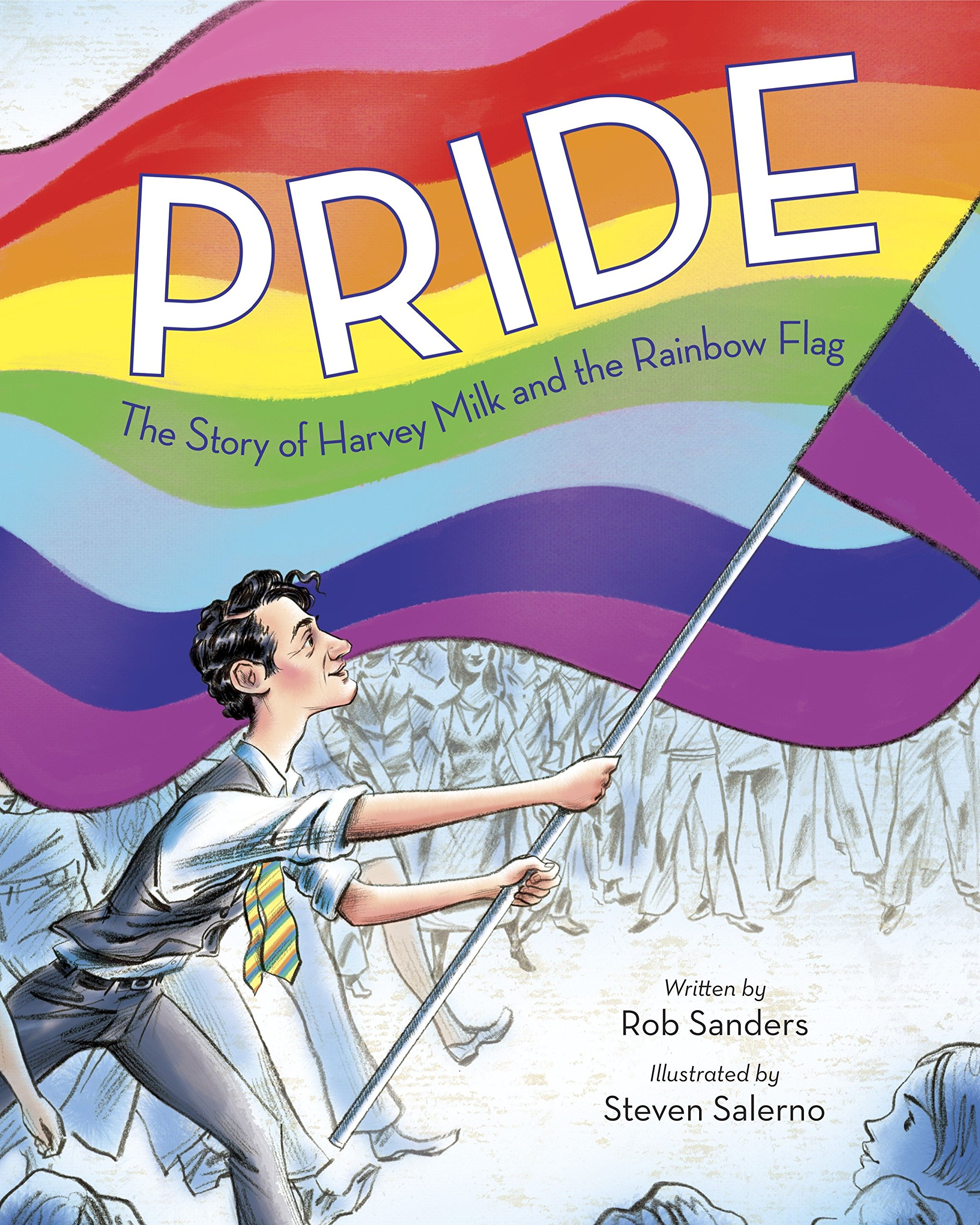 Cover for Pride: The Story of Harvey Milk and the Rainbow Flag