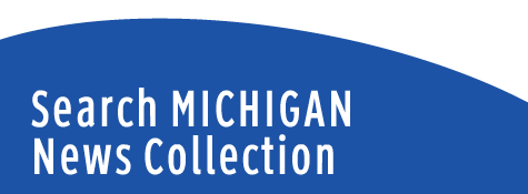 Search Michigan News Collection